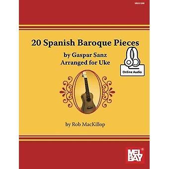 20 Spanish Baroque Pieces by Gaspar Sanz by Rob MacKillop - 978078668