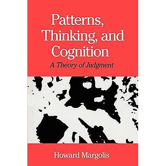 Patterns - Thinking and Cognition - A Theory of Judgement by Howard Ma