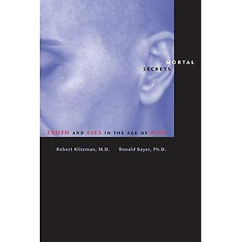 Mortal Secrets : Truth and Lies in the Age of AIDS