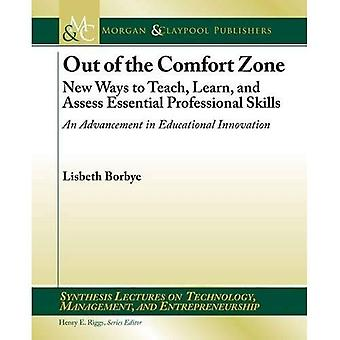 Out of the Comfort Zone: New Ways to Teach, Learn, and Assess Essential Professional Skills ...