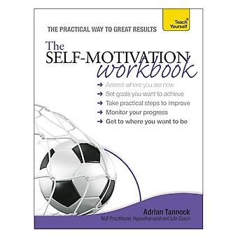 Teach Yourself The Self-Motivation Workbook (Paperback) by Tannock Adrian