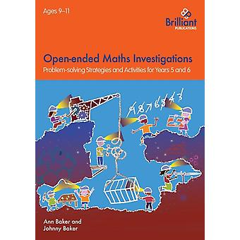 Open-ended Maths Investigations for 9-11 Year Olds (Paperback) by Baker Ann Baker Johnny
