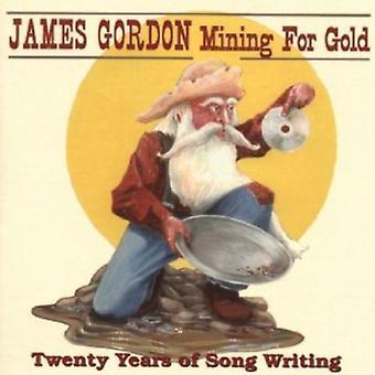 James Gordon - minedrift efter guld: 20 år sang skrivning [CD] USA import