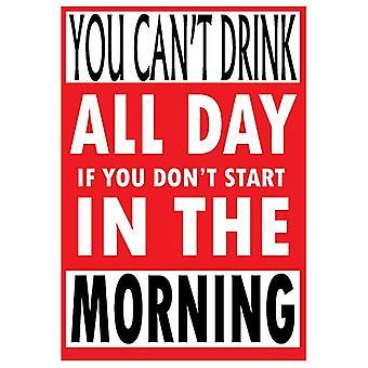 Vous ne pouvez pas boire tous les jours... Metal signer 200 X 140 Mm
