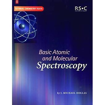 Basic Atomic and Molecular Spectroscopy by Abel & E W