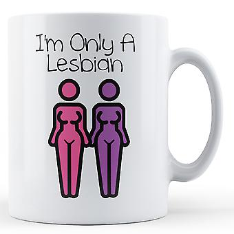 Decorative Writing Two Women Figures I'm Only A Lesbian - Printed Mug