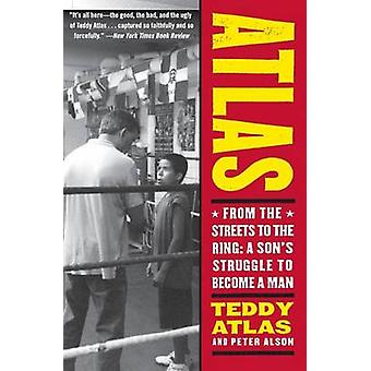 Atlas - From the Streets to the Ring - A Son's Struggle to Become a Ma