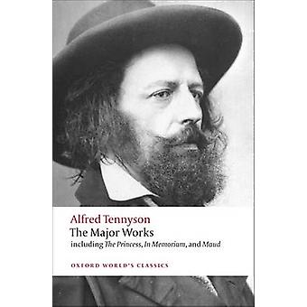 The Major Works by Alfred Tennyson - Adam C. Roberts - 9780199572762