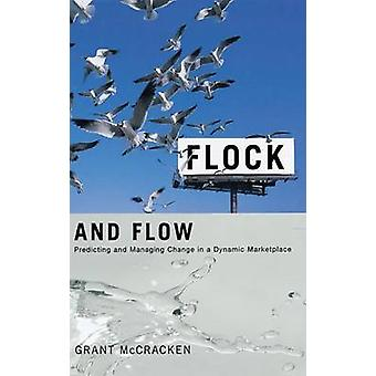 Flock and Flow - Predicting and Managing Change in a Dynamic Marketpla