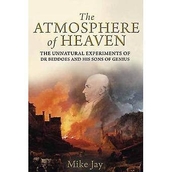 A atmosfera do céu - os experimentos não naturais de Dr Beddoes e