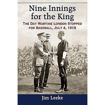 Nine Innings for the King - The Day Wartime London Stopped for Basebal