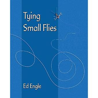 Tying Small Flies by Ed Engle - 9780811719780 Book