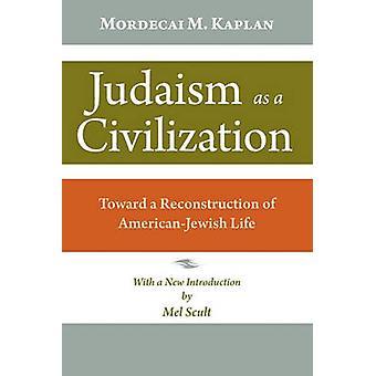 Judaïsme comme une civilisation - vers une Reconstruction du juif-américain