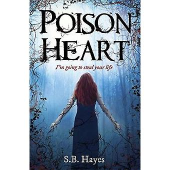 Poison Heart by S. B. Hayes - 9780857385703 Book