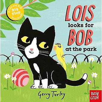 Lois Looks for Bob at the Park by Gerry Turley - 9780857638922 Book