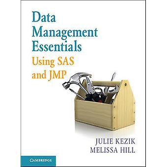 Data Management Essentials Using SAS and JMP by Julie Kezik - Melissa