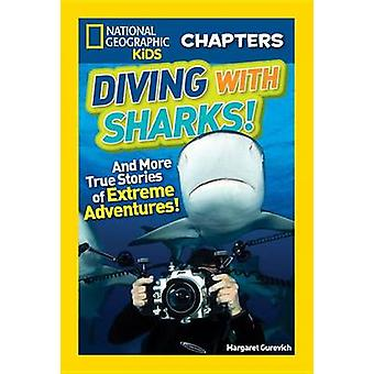 Diving with Sharks! - And More True Stories of Extreme Adventures! by