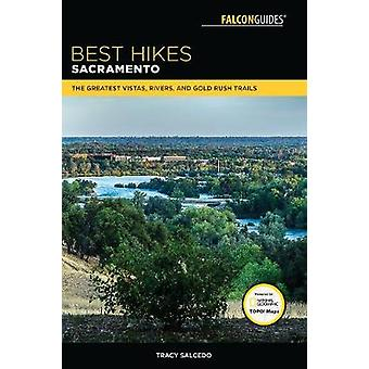 Best Hikes Sacramento - The Greatest Vistas - Rivers - and Gold Rush T