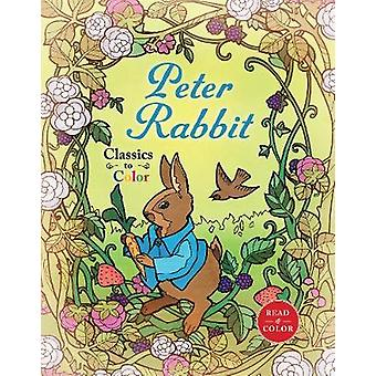 Classics to Color - The Tale of Peter Rabbit by Beatrix Potter - 97816