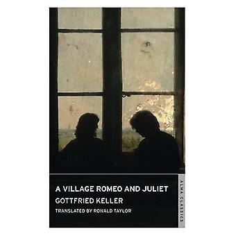 A Village Romeo and Juliet by Gottfried Keller - Ronald Taylor - 9781