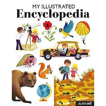 My Illustrated Encyclopedia by Alain Gree - 9781908985965 Book