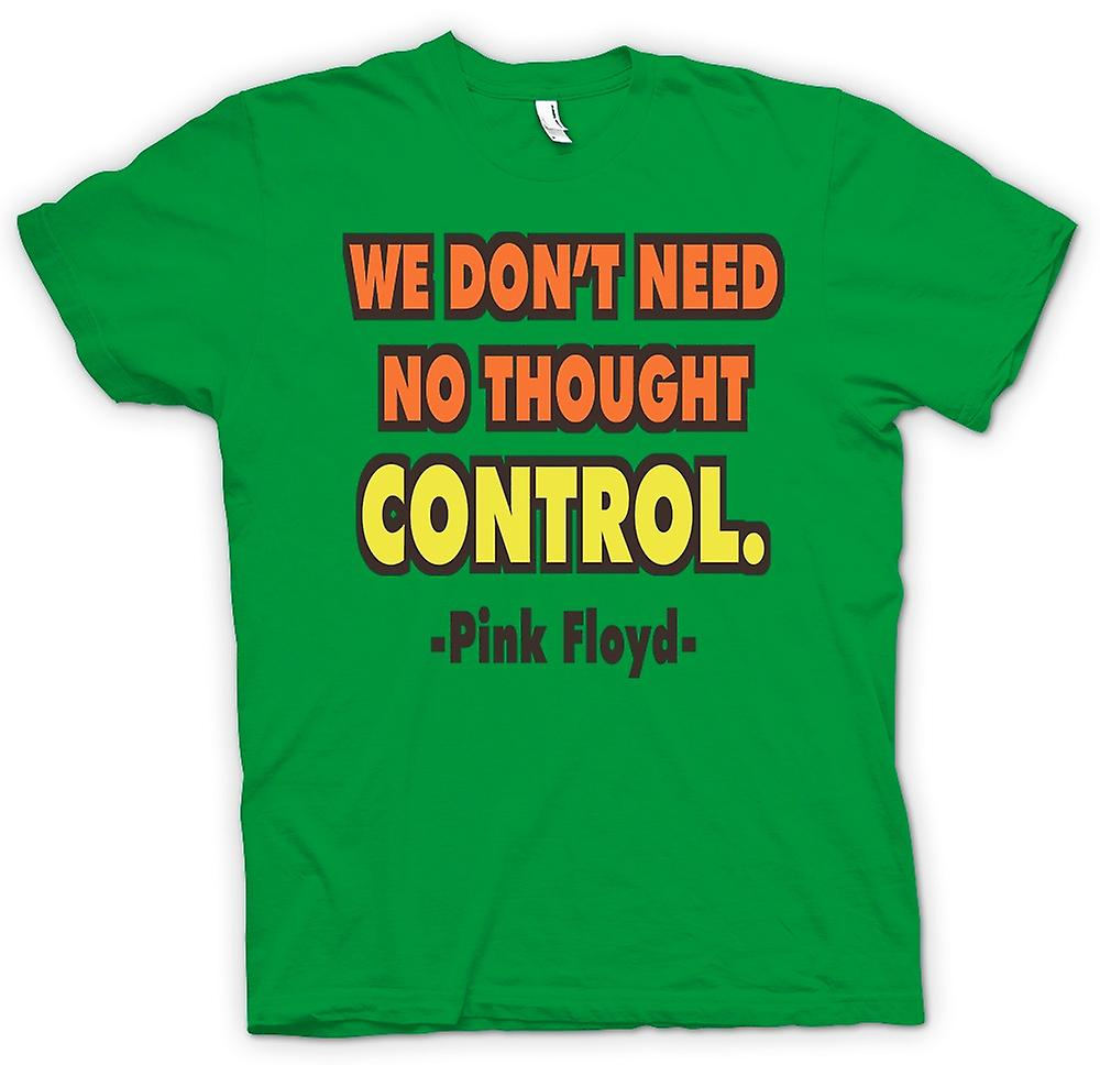 Mens T-shirt - We Don't Need No Thought Control Pink Floyd