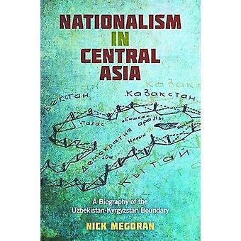 Nationalisme en Asie centrale - une biographie de l'Ouzbékistan et le Kirghizstan
