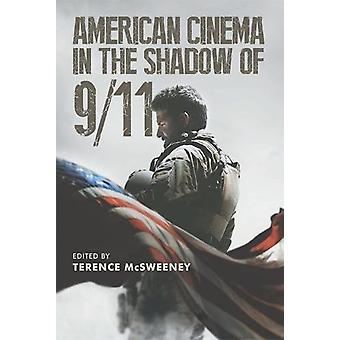 American Cinema in the Shadow of 9/11 by Terence McSweeney - 97814744