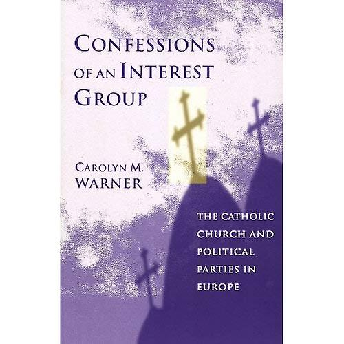 Confessions of an Interest Group  The Catholic Church and Political Parties in Europe
