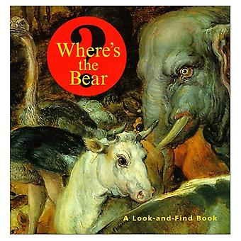 Wheres the Bear? : A Look and Find Book
