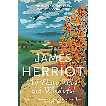All Things Wise and Wonderful: The classic memoirs of a Yorkshire country vet