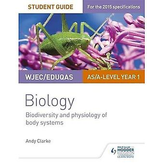 WJEC/Eduqas Biology Student Guide 2: Unit 2: Biodiversity and physiology of body systems (WJEC Biology)