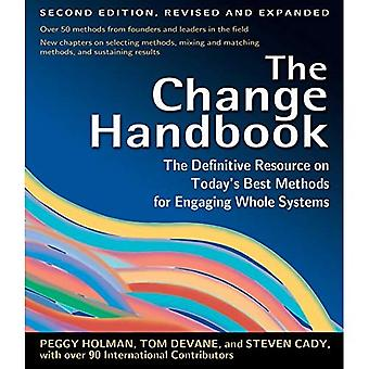 The Change Handbook: The Definitive Resource to Todays Best Methods for Engaging Whole Systems
