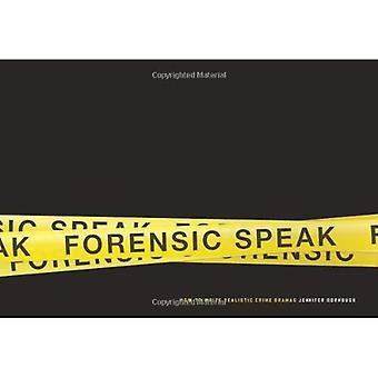 Forensic Speak: How to Write Realistic Crime Dramas