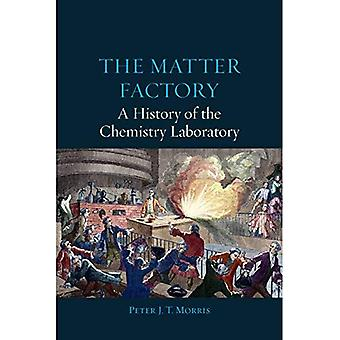 The Matter Factory: A History of the Chemistry Laboratory