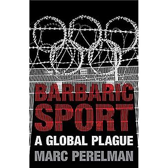 Barbariske Sport: En Global pest