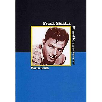 Frank Sinatra: When Ole Blue Eyes Was a Red