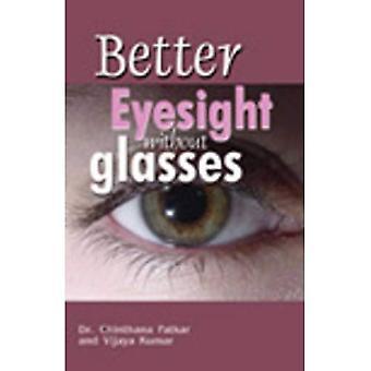 Better Eyesight Without Glass.