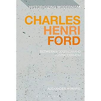 Charles Henri Ford: Entre modernismo e pós-modernismo (historicização modernismo)