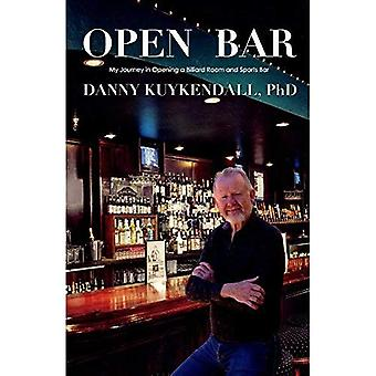 Open Bar: My Journey in Opening a Billiard Room and Sports Bar