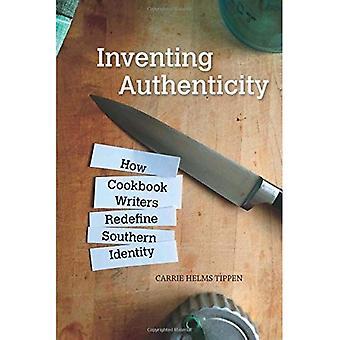 Inventer l'authenticité: Comment Cookbook écrivains redéfinir une identité méridionale (aliments et habitudes alimentaires)