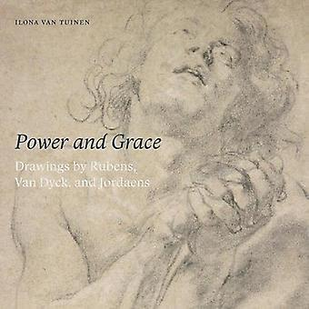 Power and Grace: Drawings by Rubens, Van Dyck, and Jordeans