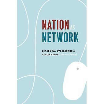 Nation as Network by Victoria Bernal
