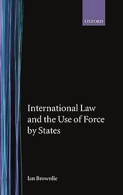 International Law and the Use of Force by the States by marronlie & Ian