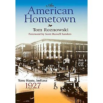 An American Hometown Terre Haute Indiana 1927 by Roznowski & Tom