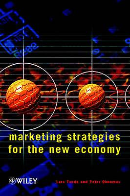 Marketing Strategies for the nouveau Economy by Tvede & Lars