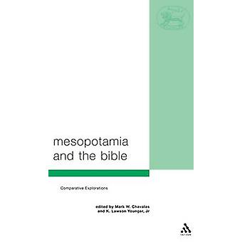 Mesopotamia and the Bible by Chavalas & Mark W.