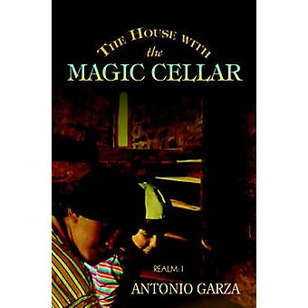 The House with the Magic CellarRealm I by Garza &  Antonio