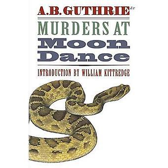 Morde an Moon Dance von Guthrie & Jr. & Alfred Bertram