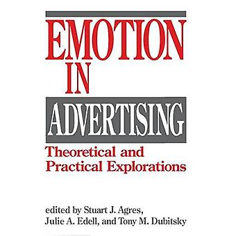 Emotion in Advertising Theoretical and Practical Explorations by Agres & Stuart